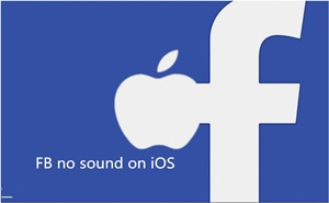 """Can""""t get sound on Facebook on iPad iPhone"""
