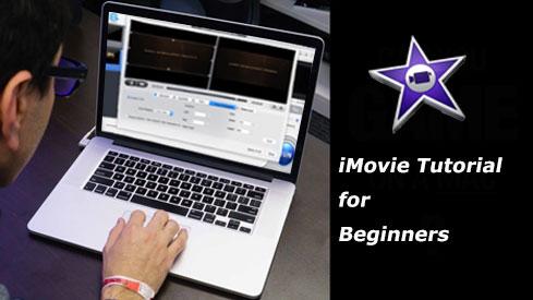 iMovie Tutorial: How to Edit Videos with iMovie for Mac