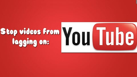 Why and How to Fix YouTube Videos Lagging or Stuttering Issue [Solved]